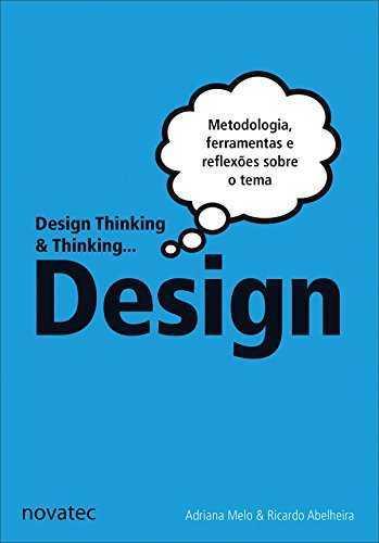 Livro Design Thinking & Thinking Design: Metodologia, ferramentas e uma reflexão sobre o tema
